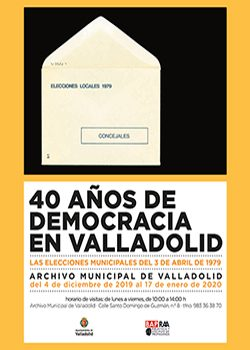 Exposición 40 AÑOS DE DEMOCRACIA EN VALLADOLID. LAS ELECCIONES MUNICIPALES DEL 3 DE ABRIL DE 1979