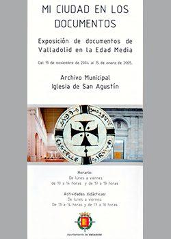Exposición MI CIUDAD EN LOS DOCUMENTOS. VALLADOLID EN LA EDAD MEDIA