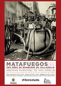 Exposición MATAFUEGOS. 500 AÑOS DE BOMBEROS DE VALLADOLID