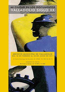Exposición MI CIUDAD EN LOS DOCUMENTOS. VALLADOLID EN EL SIGLO XX
