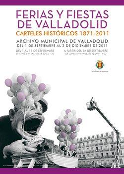 Exposición FERIAS Y FIESTAS DE VALLADOLID. CARTELES HISTÓRICOS (1871-2011)