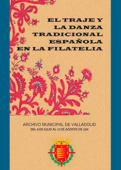 Exposición EL TRAJE Y LA DANZA TRADICIONAL ESPAÑOLA EN LA FILATELIA