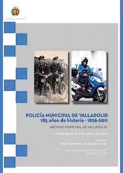 Exposición POLICÍA MUNICIPAL DE VALLADOLID, 185 AÑOS DE HISTORIA (1826-2011)
