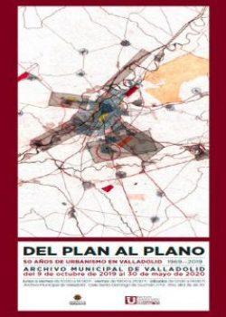 Exposición DEL PLAN AL PLANO. 50 AÑOS DE URBANISMO EN VALLADOLID (1969-2019)
