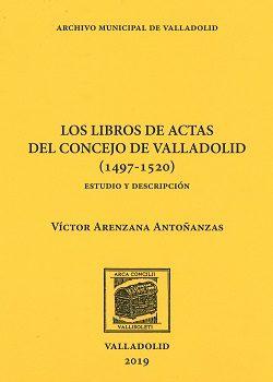 """El Archivo Municipal presenta """"Los Libros de Actas del Concejo de Valladolid (1497-1520). Estudio y descripción"""""""